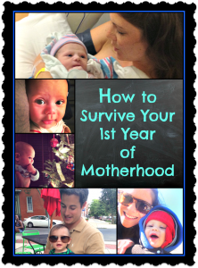How to Survive Your First Year of Motherhood