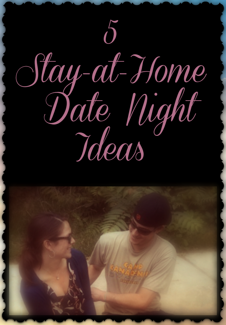 5 Stay at home date night ideas