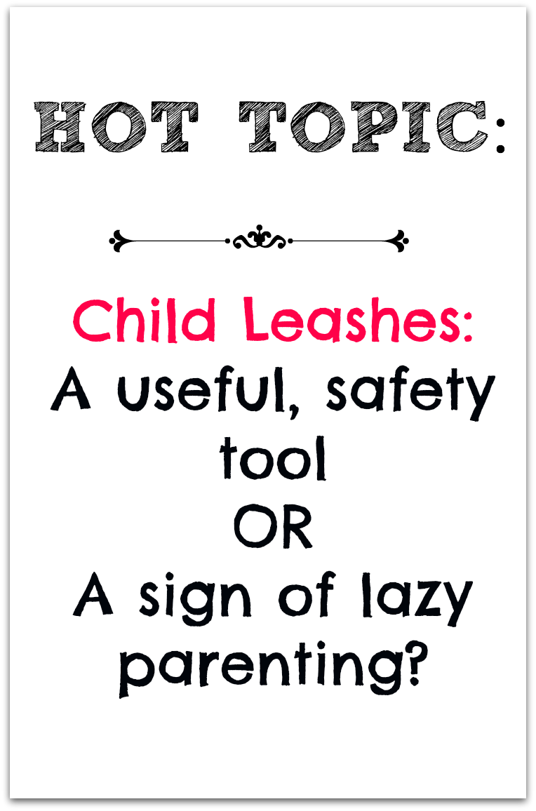 Child Leashes: Safety tool or lazy parenting?