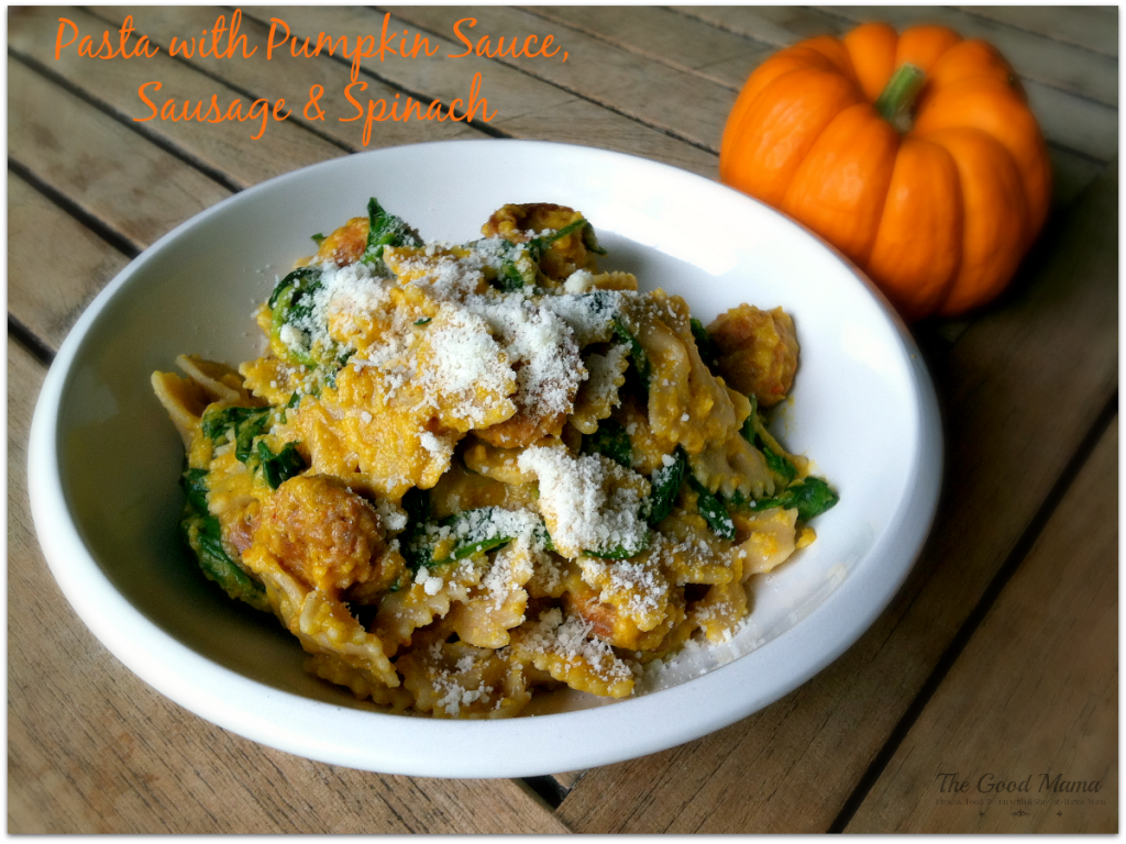 SO Yummy! Pasta with Pumpkin Sauce, Sausage, and Spinach