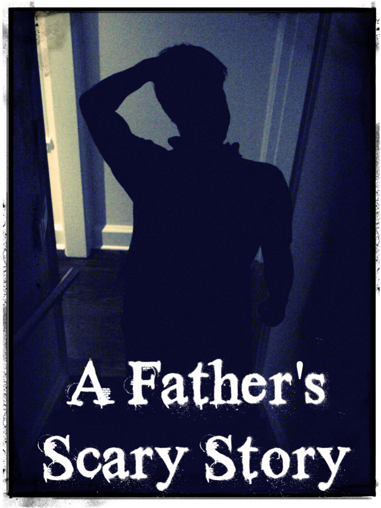 A Father's Scary Story