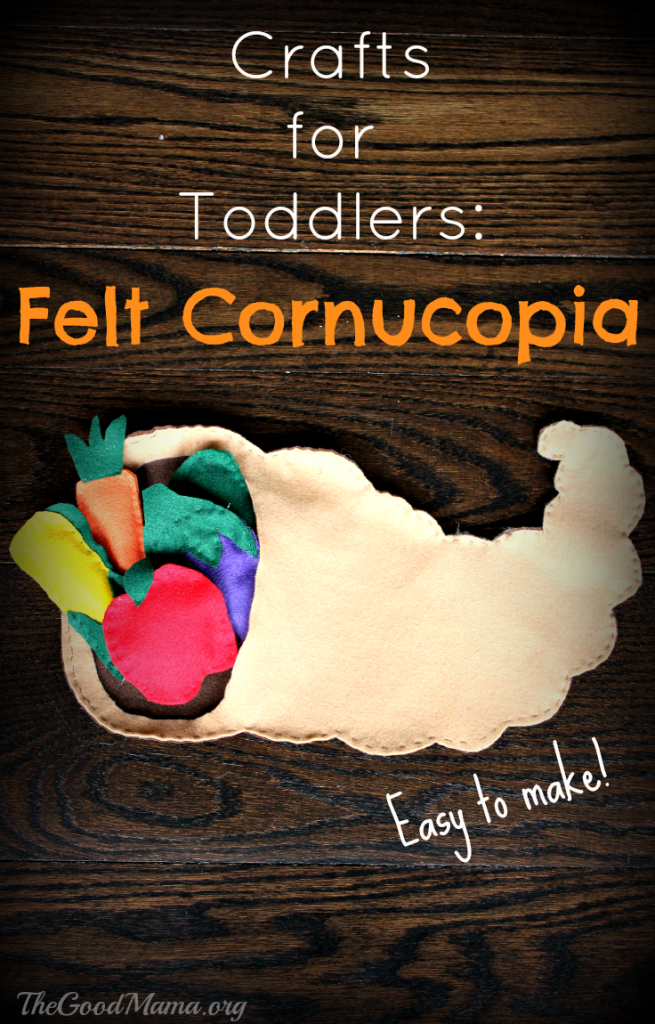 This is so adorable and easy to make for Thanksgiving! Crafts for Toddlers: Felt Cornucopia