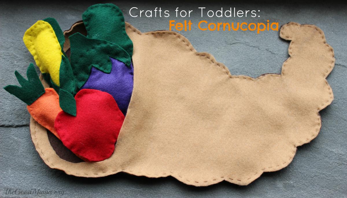 Crafts for Toddlers: Felt Cornucopia