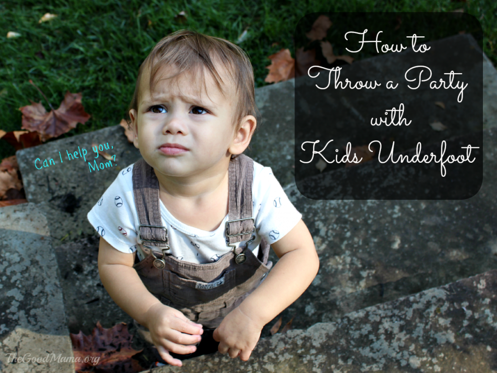 How to Throw a Party with Kids Underfoot