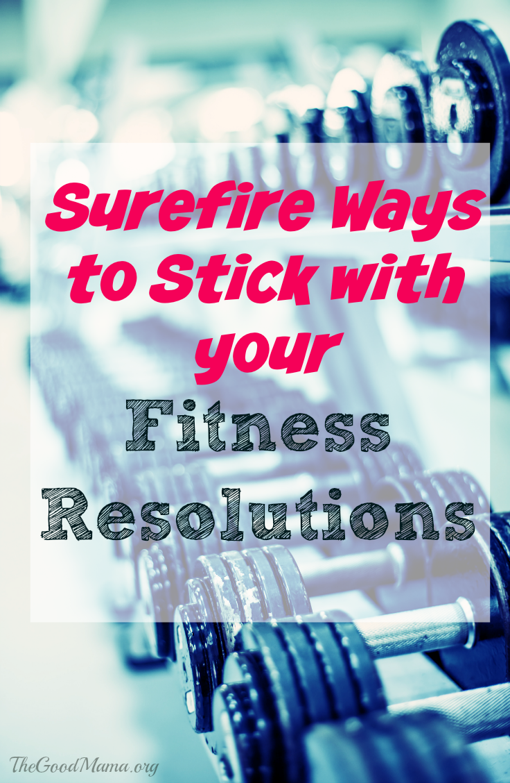 Surefire Ways to Stick with your Fitness New Years Resolution