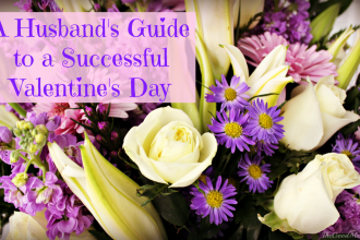 A Husband's Guide to a Successful Valentine's Day- sharing my with husband!