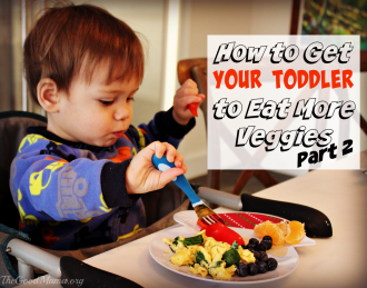 How to get Your Toddler to Eat More Veggies Part 2