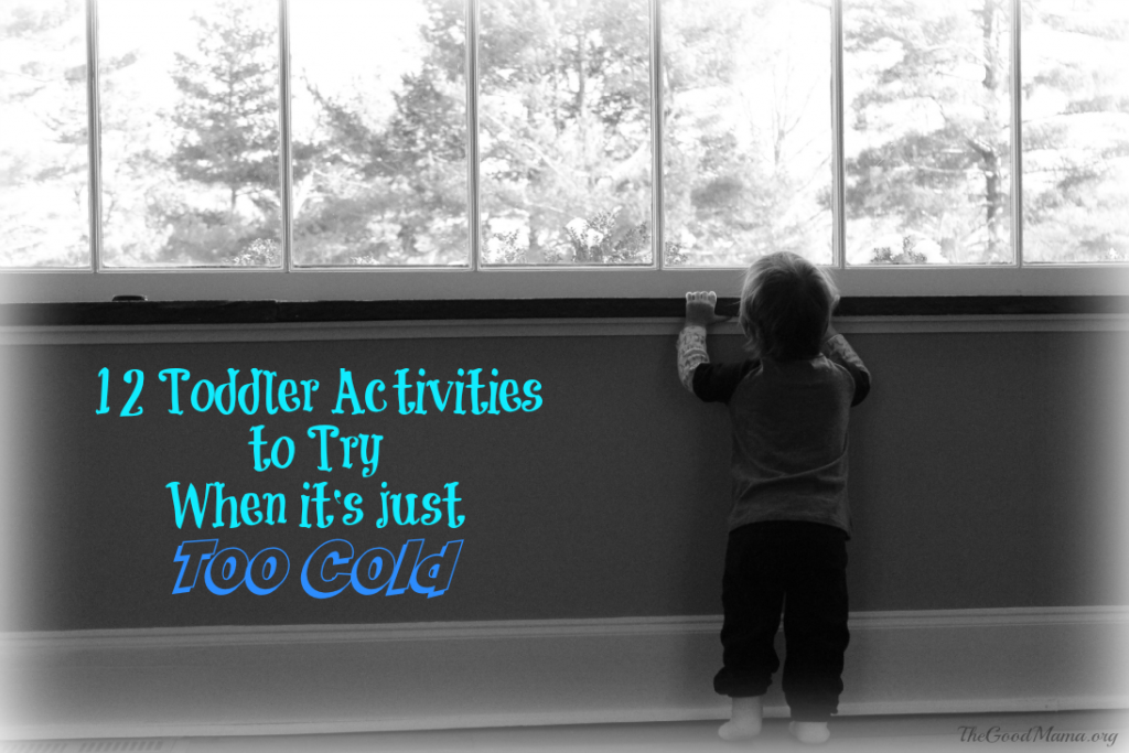 12 Toddler Winter Activities to Try When it's just Too Cold!