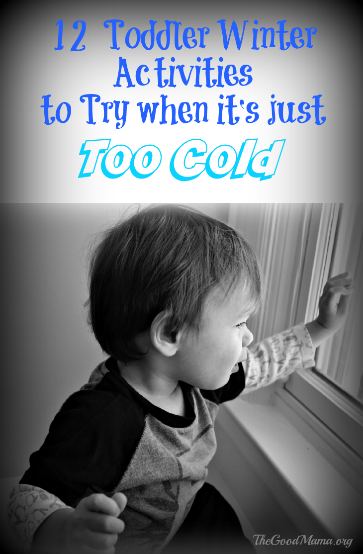 12 Toddler Winter Activities to try when it's too cold outside!