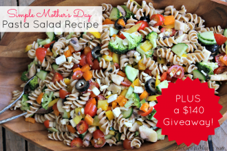 Simple Mother's Day Pasta salad recipe plus giveaway