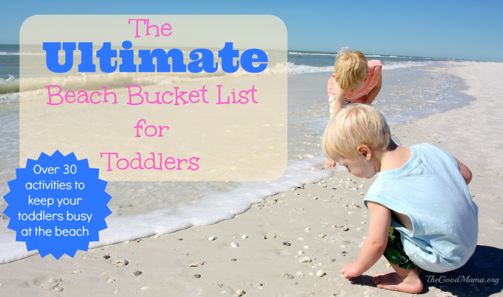 The Ultimate Beach Bucket List for Toddlers- Over 30 simple & fun activities to keep your toddler busy at the beach!