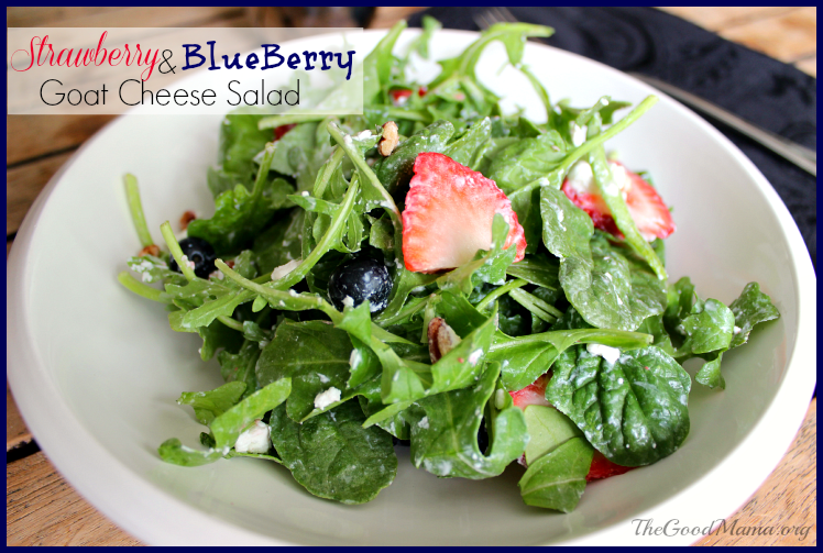 Perfectly Healthy Patriotic Recipes- Strawberry, Blueberry and Goat Cheese salad