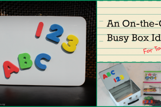An On-the-Go Busy Box Idea for Toddlers