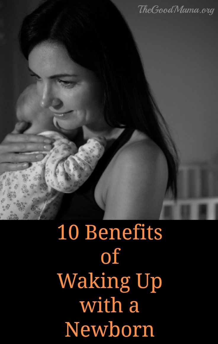 10 Benefits of Waking Up with a Newborn