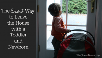 The Easiest Way to Leave the House with a Toddler and a Newborn