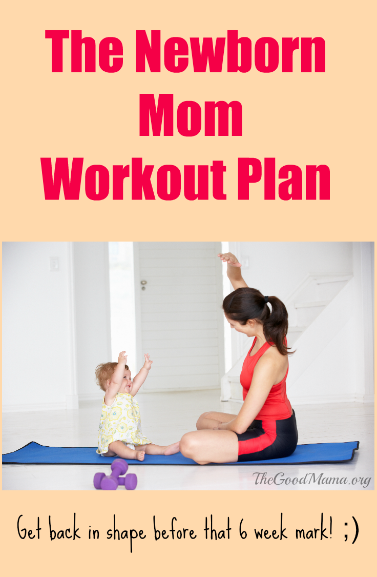 The Newborn Mom Workout Plan
