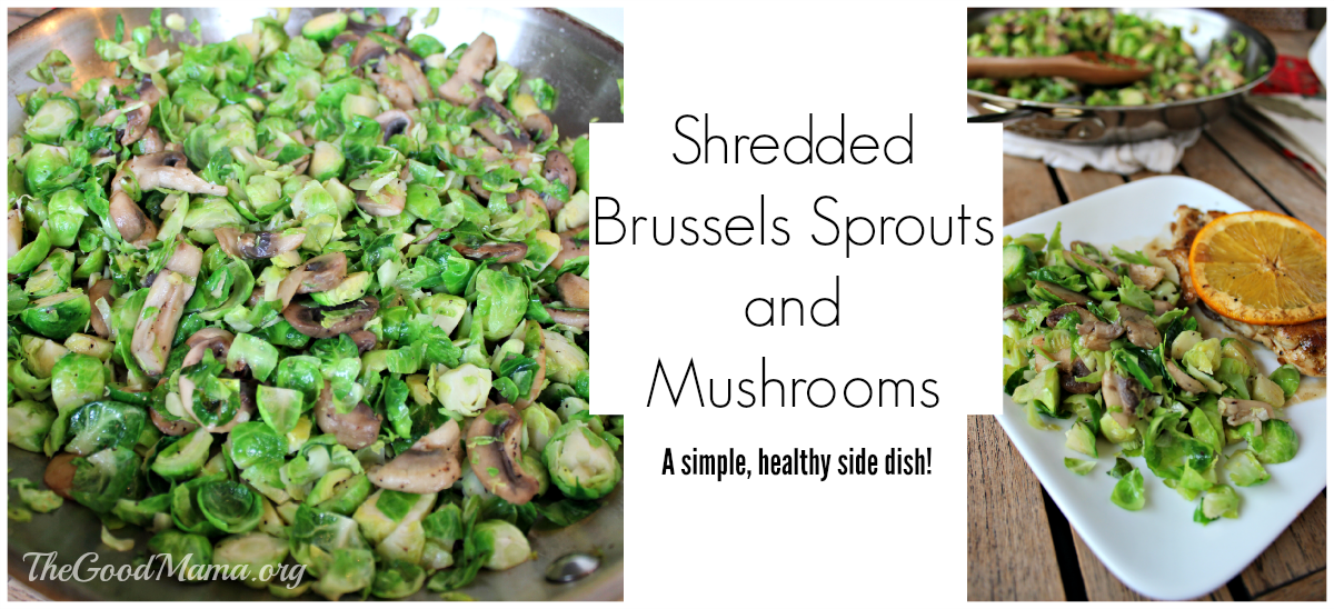 Shredded Brussels Sprouts and Mushrooms Recipe - The Good Mama