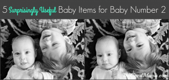 5 Surprisingly Useful Baby Items for Baby Number 2