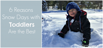 6 Reasons Snow Days with Toddlers are the best!