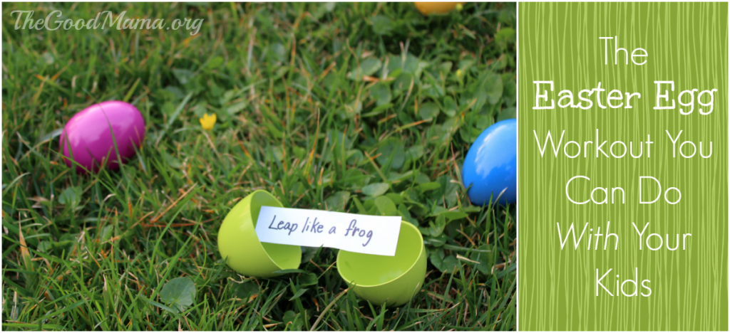 The Easter Egg Workout You Can Do With Your Kids