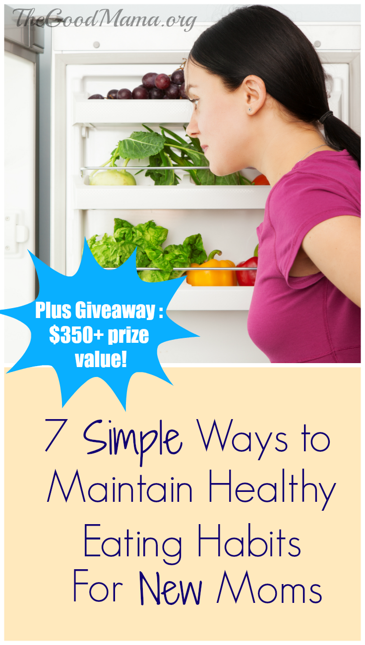 7 Simple Ways to Maintain Healthy Eating Habits for New Moms PLUS Giveaway!