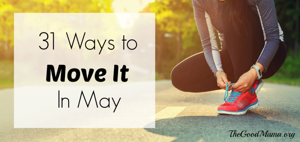 31 Ways to Move It In May