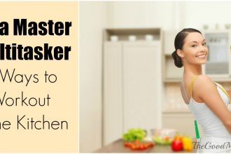 Be a Master Multitasker: 4 Ways to Workout In the Kitchen