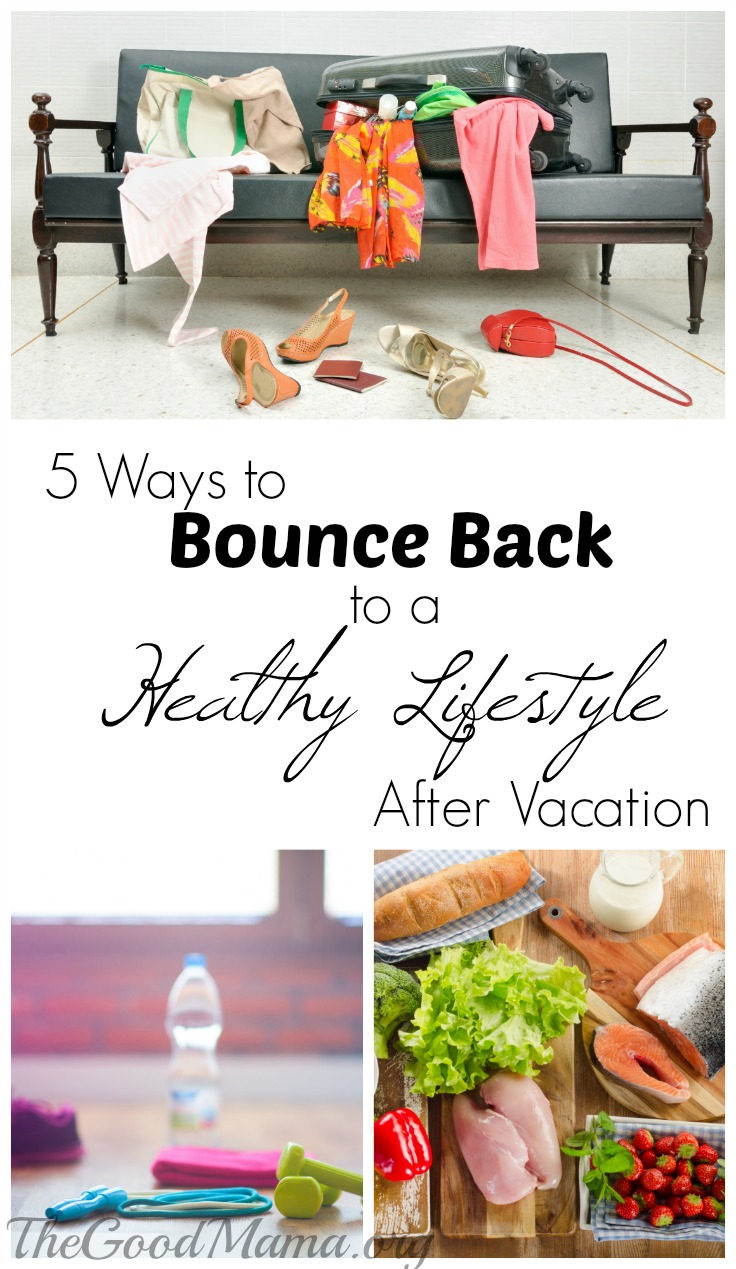 5 Ways to Bounce Back to a Healthy Lifestyle After Vacation