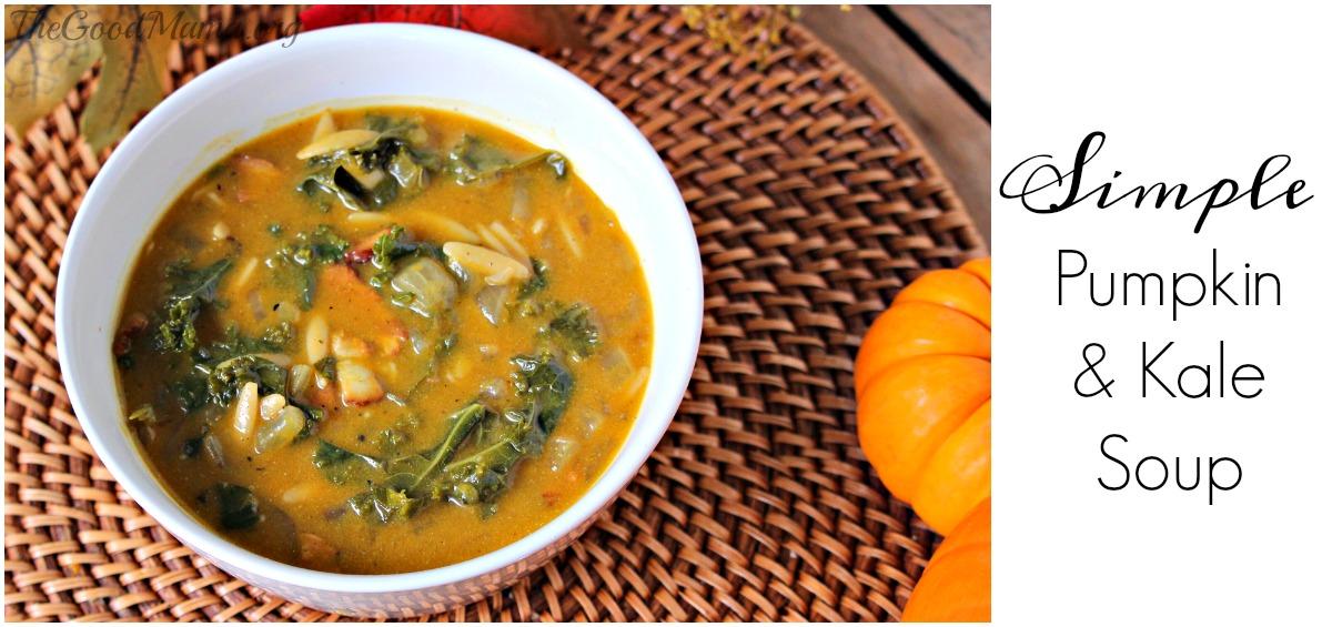 Simple Pumpkin Kale Soup Recipe The Good Mama